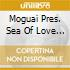MOGUAI PRES. SEA OF LOVE 07