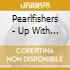Pearlfishers - Up With The Larks