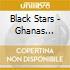 Black Stars - Ghanas Hiplife Generation