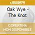 Oak Wye - The Knot