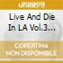LIVE AND DIE IN L.A. 3/2CD