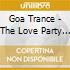 GOA TRANCE THE LOVE PARTY