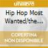 HIP HOP MOST WANTED/THE VERY BEST OF
