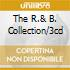 THE R.& B. COLLECTION/3CD