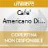 CAFE' AMERICANO DI ROMA VOL.1