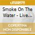 SMOKE ON THE WATER - LIVE IN ROME