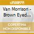 BROWN EYED GIRL  (THE EARLY CLASSICS)