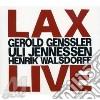 G.Genssler / U.Jennessen/H.Walsdorff - Lax Live