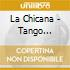 La Chicana - Tango Agazapado