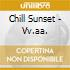 Chill Sunset - Vv.aa.