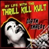 My Life With The Thrill K - Death Threat