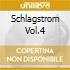 SCHLAGSTROM VOL.4