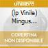 (LP VINILE) MINGUS MINGUS MINGUS (180 GR.)
