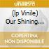 (LP VINILE) OUR SHINING HOUR