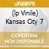 (LP VINILE) KANSAS CITY 7