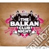 The Balkan Club Nigh - The Balkan Club Nigh