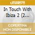 In Touch With Ibiza 2 (2 Cd)