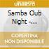 SAMBA CLUB NIGHT