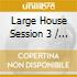 HOUSE SESSION VOL. 3