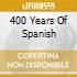 400 YEARS OF SPANISH