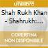 SHAHRUKH - THE KING KHAN VOL. 3 -ROMANTIC COLLECTION