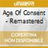 AGE OF CONSENT - REMASTERED