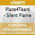 Place4Tears - Silent Flame