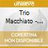 Trio Macchiato - Cafe Mediterraneo