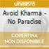 Avoid Kharma - No Paradise
