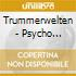 Trummerwelten - Psycho Totungs Equipment