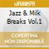 JAZZ & MILK BREAKS VOL.1