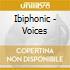 Ibiphonic - Voices