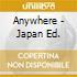 ANYWHERE - JAPAN ED.
