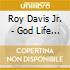 Roy Davis Jr. - God Life Music