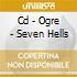 CD - OGRE - SEVEN HELLS