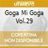 GOGA MI GOGA VOL.29