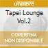 TAPEI LOUNGE VOL.2