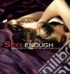SEXY ENOUGH