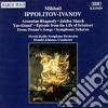 Ippolitov-ivanov Mikhail - Yar-khmel' Op.1, Scherzo Sinfonico Op.2, 3 Tableaux Musicali Da Ossian, Marcia D