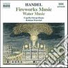 Georg Friedrich Handel - Fuochi D'artificio, Musica Sull'acqua