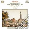 Johannes Brahms - Intermezzi N.1 > N.3 Op.117, Pezzi X Pfop.118, Op.119, Scherzo Op.4