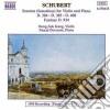 Franz Schubert - Sonata X Vl E Pf D 384, D 385, D 408, Fantasia D 934