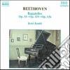 Ludwig Van Beethoven - Bagatelle N.1 > N.7 Op.33, N.1 > N.11 Op.119, N.1 > N.6 Op.126