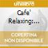 CAFE' RELAXING: ACOUSTIC SOUNDS/8CD