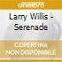 Larry Willis - Serenade