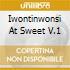 IWONTINWONSI AT SWEET V.1