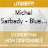 Michel Sarbady - Blue Sunset
