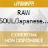 RAW SOUL/Japanese Ed.Digipack
