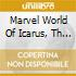 MARVEL WORLD OF ICARUS - JAPAN