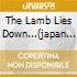 THE LAMB LIES DOWN...(JAPAN LIMITED